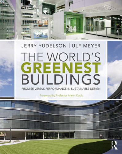Book Cover for The World's Greenest Buildings: Promise vs. Performance in Sustainable Design by Jerry Yudelson.  (PRNewsFoto/Yudelson Associates)