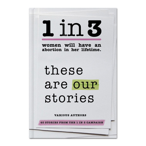 In releasing, 1 in 3: These Are Our Stories, Advocates for Youth selected forty stories from the hundreds contributed to the 1 in 3 Campaign to mark the 40th anniversary of the Roe v. Wade Supreme Court decision. (PRNewsFoto/Advocates for Youth) (PRNewsFoto/ADVOCATES FOR YOUTH)