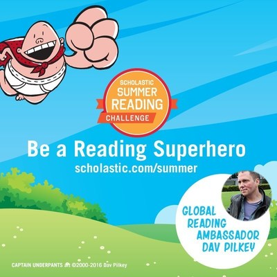 "Bestselling author Dav Pilkey (Captain Underpants and the new Dog Man series), has signed on as the Scholastic Summer Reading Global Ambassador for the 2016 Scholastic Summer Reading Challenge - a free reading program that helps kids take a ""summer leap"" into books and keep kids reading all summer. Parents and educators can learn more about the challenge and register kids to participate at www.scholastic.com"