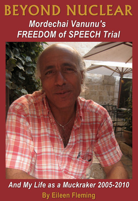 BEYOND NUCLEAR: Mordechai Vanunu's FREEDOM of SPEECH Trial and My Life as a Muckraker by Eileen Fleming.  (PRNewsFoto/Eileen Fleming)