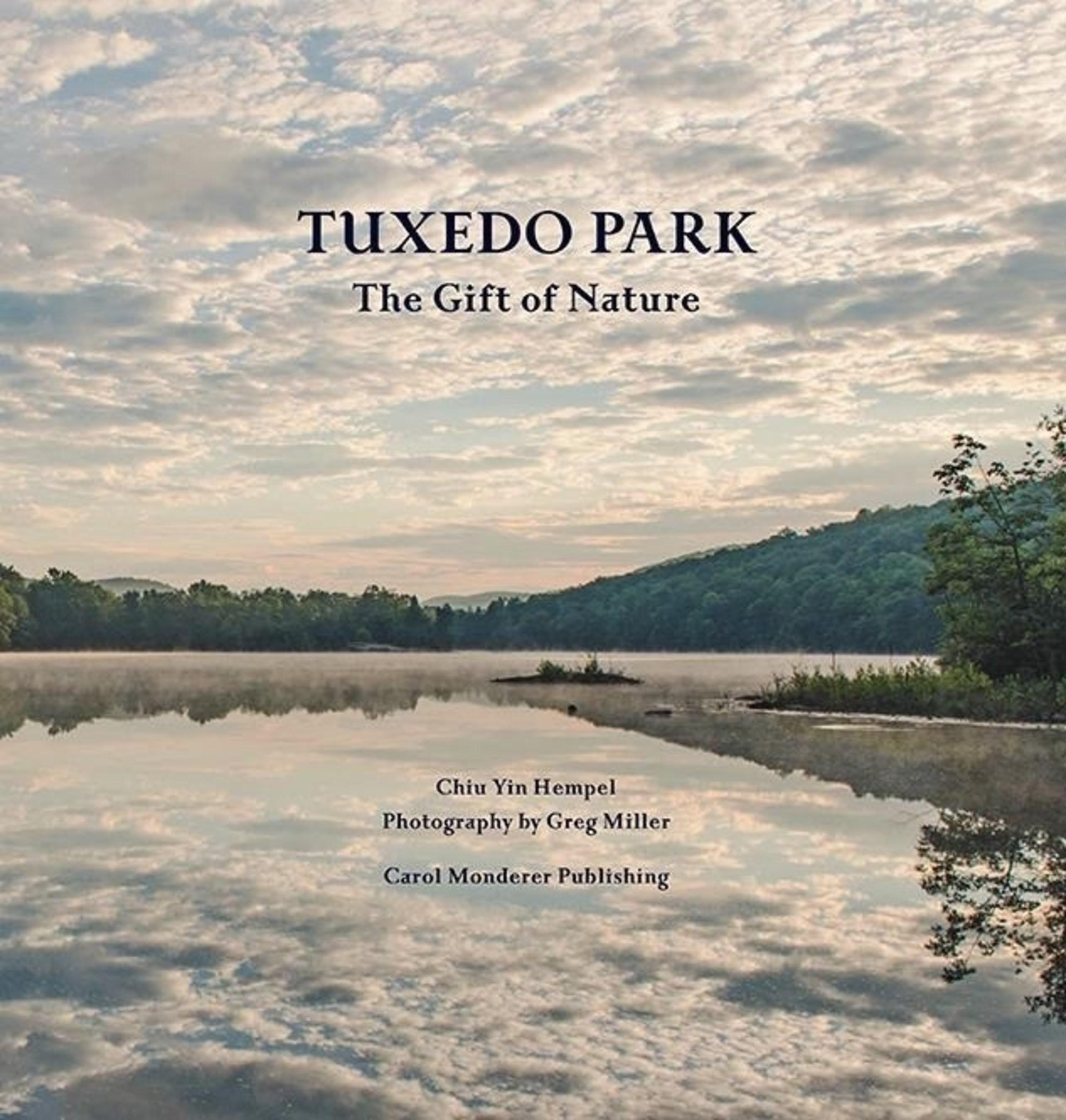 Tuxedo Park: The Gift of Nature. Author Chiu Yin Hempel. Photography by Greg Miller.