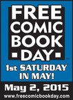Get free comic books on Saturday, May 2nd at participating comic shops for Free Comic Book Day!