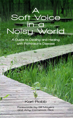 A Soft Voice in a Noisy World: A Guide to Dealing and Healing with Parkinson's Disease.  (PRNewsFoto/Karl Robb)