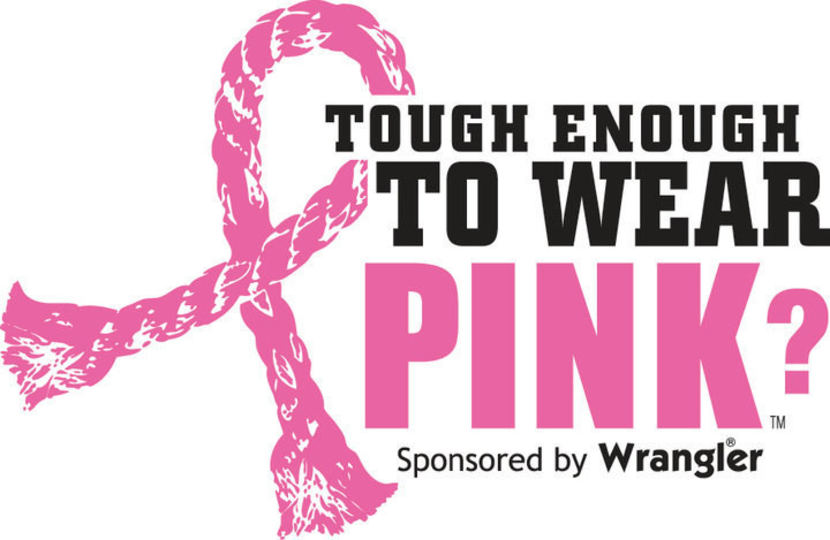 Rodeos rally for Pink! Wrangler Tough Enough To Wear Pink western campaign to fight breast cancer marks 12th anniversary and $25 million  raised by the western community.