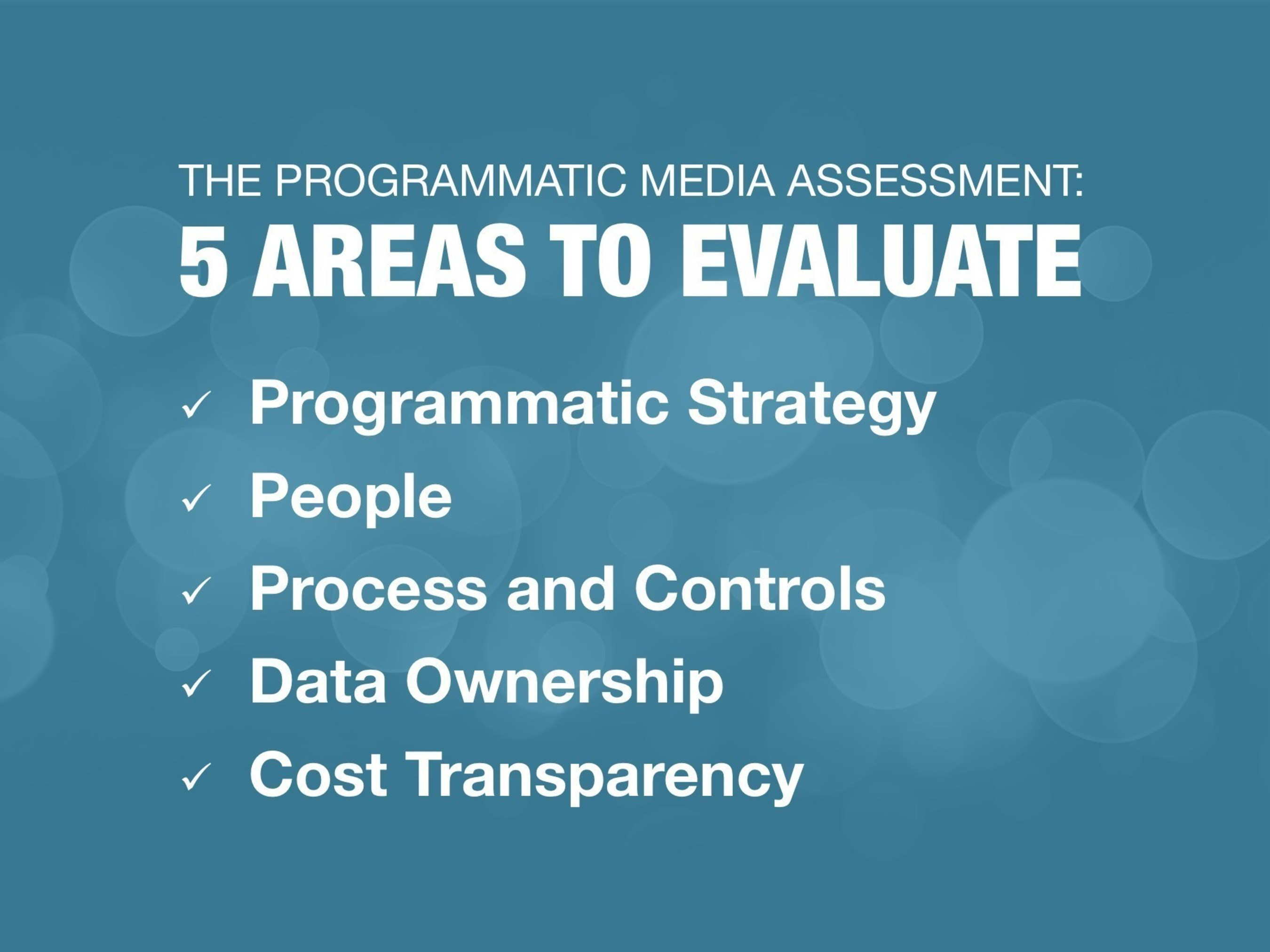 Marketers can initiate the programmatic assessment process by completing a brief, online survey (15 minutes) at www.transparentmedia.partners/assessment.