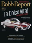 Robb Report Unveils Spring Fashion Issue - La Dolce Vita!