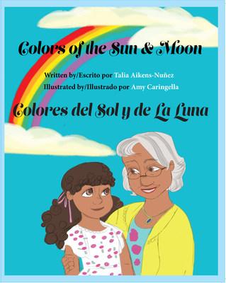 Colors of the Sun and Moon by Talia Aikens-Nunez