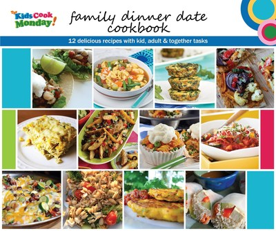 The Kids Cook Monday Offers Free E-Cookbook: The Family Dinner Date. 12 kid-friendly recipes make it fun for families to cook and eat together (PRNewsFoto/The Monday Campaigns)