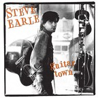 Steve Earle's Iconic Debut, Guitar Town, Celebrated With 30th Anniversary Deluxe Edition Featuring Remastered Album And Previously Unreleased Live Concert From Chicago 1986