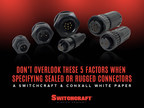 5 factors to consider when specifying sealed or rugged connectors. (PRNewsFoto/Switchcraft)