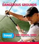 "Todd Carmichael, Host of Travel Channel's Original Series ""Dangerous Grounds""  (PRNewsFoto/Travel Channel)"