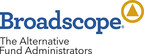 Broadscope Fund Administrators is an independent private equity fund administration firm.