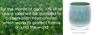 glassybaby to donate 10% of all online sales in April to Conservation International to help preserve and protect forests around the world.
