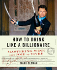 The cover of HOW TO DRINK LIKE A BILLIONAIRE (Regan Arts).