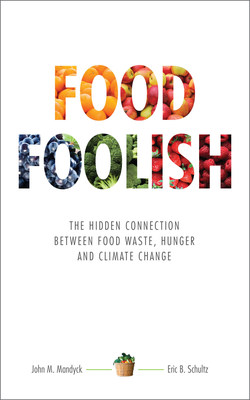 Food Foolish: The Hidden Connection Between Food Waste, Hunger and Climate Change, co-authored by John Mandyck, chief sustainability officer, UTC Building & Industrial Systems, and Eric Schultz, former chairman and CEO of Sensitech, a United Technologies company specializing in cold chain monitoring and visibility, calls attention to the extraordinary social and environmental opportunities created by wasting less food.