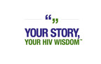Your Story, Your HIV Wisdom™ Brings Together HIV Voices and Supports HIV Community Organizations