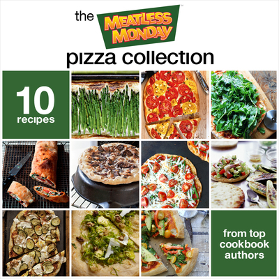 "Real pizza lovers can download the free e-cookbook, ""The Meatless Monday Pizza Collection: 10 Recipes from Top Cookbook Authors,"" just launched by The Monday Campaigns, the nonprofit organization behind the global Meatless Monday movement.  (PRNewsFoto/The Monday Campaigns)"
