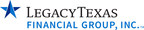 LegacyTexas Financial Group, Inc. is the holding company for LegacyTexas Bank, a commercially oriented community bank based in Plano, Texas. LegacyTexas Bank operates 48 banking offices in the Dallas/Fort Worth Metroplex and surrounding counties. For more information, visit www.LegacyTexasFinancialGroup.com.