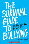 The Survival Guide to Bullying by Aija Mayrock (Scholastic)