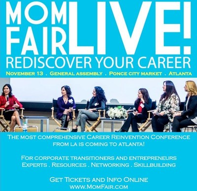 MomFair LIVE! is coming to Atlanta 11/13/16 to help moms rediscover and accelerate their careers.