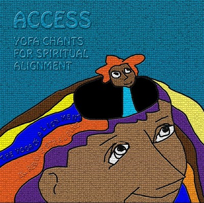 Access: YOFA Chants for Spiritual Alignment