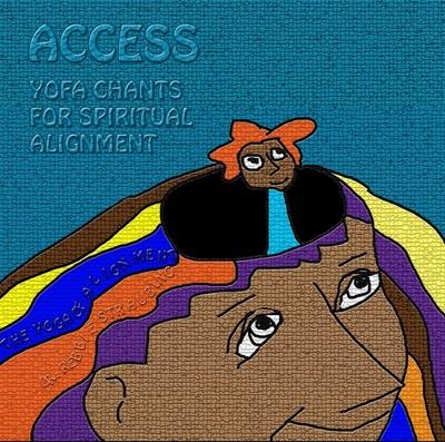 Access: YOFA Chants for Spiritual Alignment