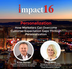 IMPACT16 to Feature Presentation on How Marketers Can Overcome Customer Expectation Gaps Through Personalization