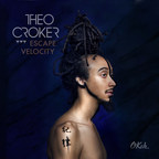 Theo Croker Set to Release Sophomore Album - Escape Velocity  - Available May 6