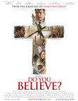 "Courtesy of Pure Flix. Official artwork for the film ""Do You Believe?"" releasing in theaters March 20, 2015."