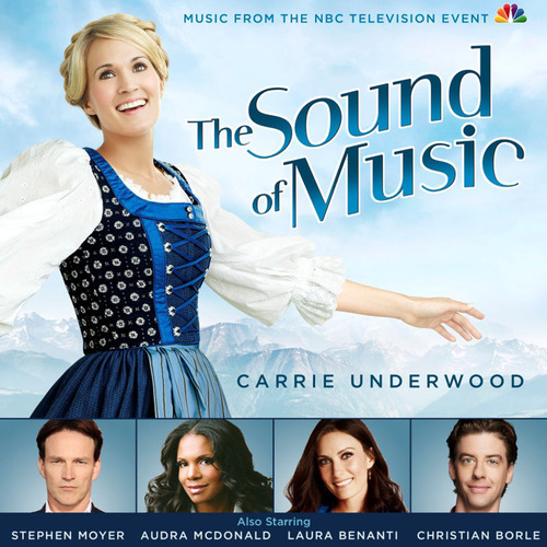 Sony Masterworks Releases Television Soundtrack to NBC's Live Broadcast of 'The Sound of Music' Starring Six-time Grammy Winner Carrie Underwood. (PRNewsFoto/Sony Masterworks) (PRNewsFoto/SONY MASTERWORKS)