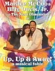 Marilyn McCoo & Billy Davis, Jr. and The Next Dimension in Up, Up, & Away! a musical fable