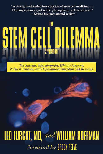 The Stem Cell Dilemma.  (PRNewsFoto/Dr. Leo Furcht and William Hoffman)