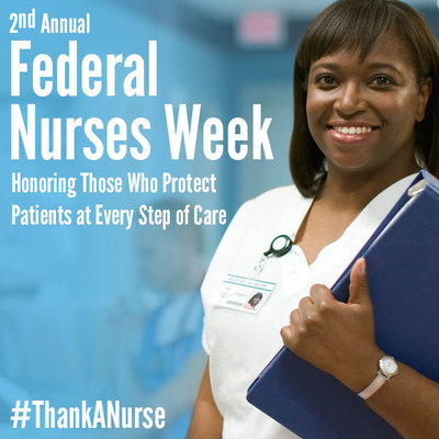 The theme for the 2nd annual Federal Nurses Week is honoring those who protect patients at every step of care.