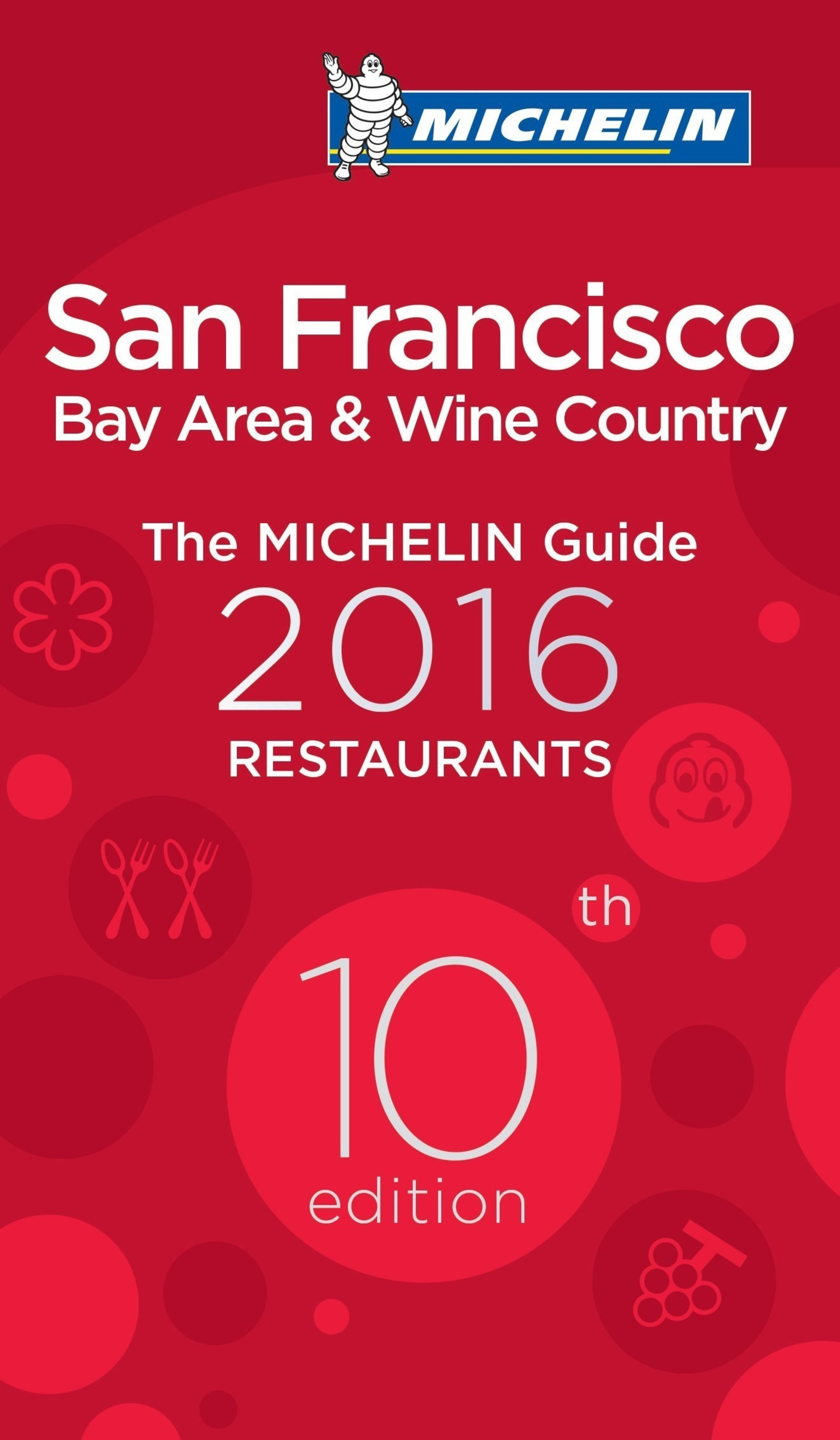 Michelin Stars Light up San Francisco and Bay Area in 10th Edition of Famed Restaurant Guide