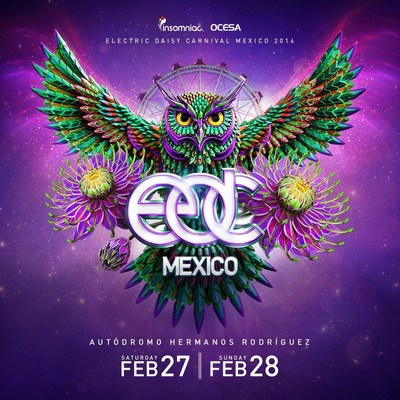 3rd ANNUAL ELECTRIC DAISY CARNIVAL, MEXICO Returns to Autodromo Hermanos Rodriguez February 27-28, 2016
