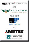 Lincoln International represents Merit Capital Partners, Alerion Capital Group and Management in the sale of VTI Instruments Corporation to AMETEK.  (PRNewsFoto/Lincoln International)