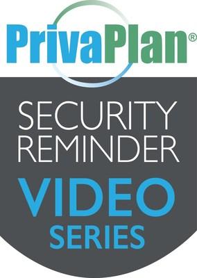 PrivaPlan Associates Inc. SECURITY REMINDER VIDEO SERIES.