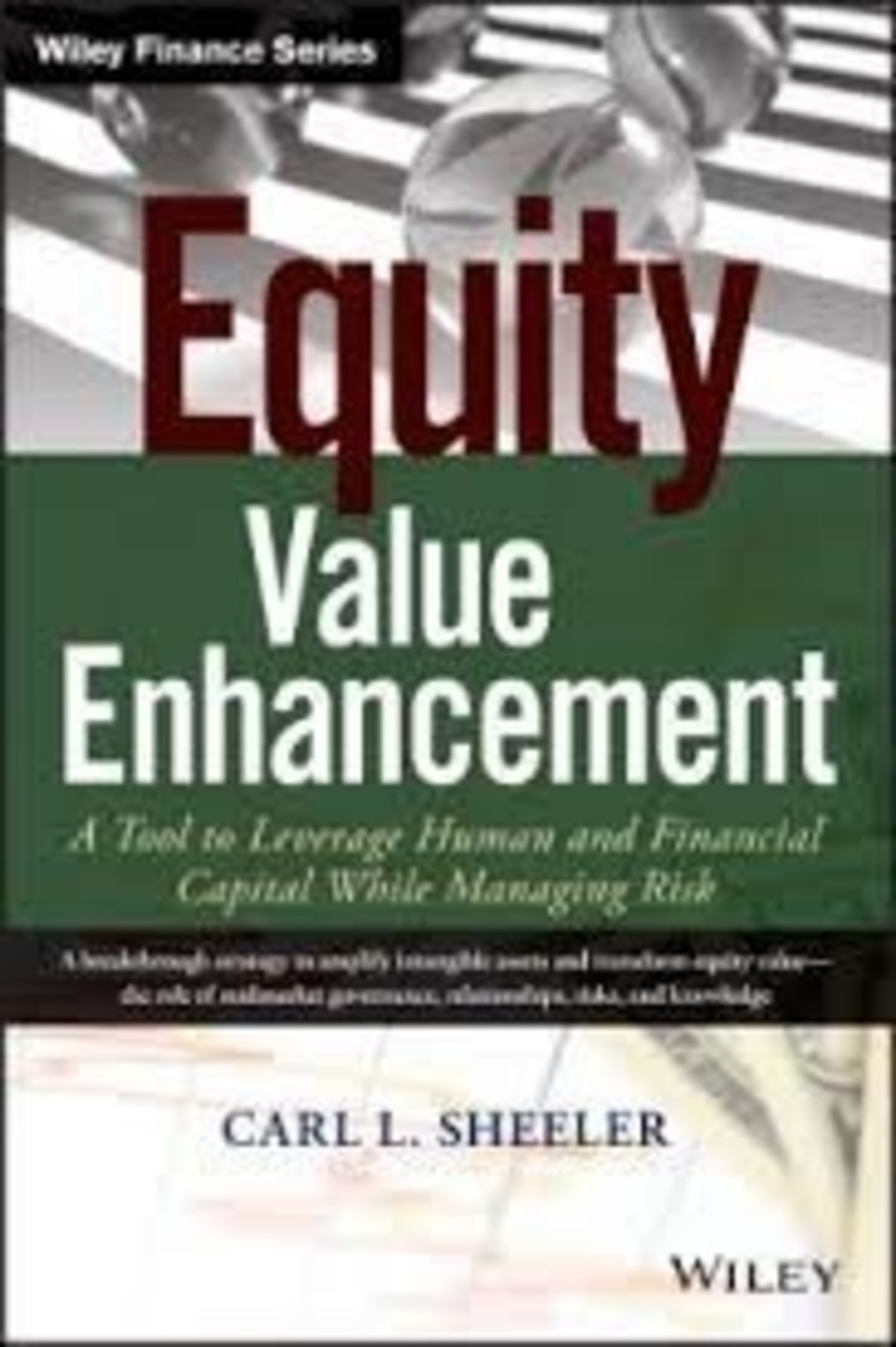 Equity Value Enhancement Author Am Aa S 2015 Thought Leader Of The Year Dr Carl Sheeler Shares Proven Tips For Reducing Risks While Increasing Business Values