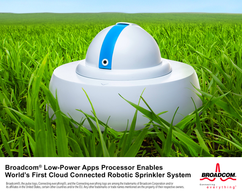 Broadcom Low-Power Apps Processor Enables World's First Cloud-Connected Robotic Sprinkler System (PRNewsFoto/Broadcom Corp.;BRCM Mobile)
