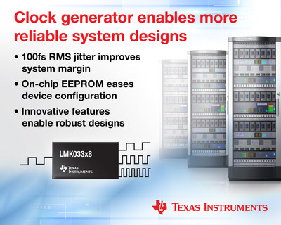 Optimize system performance, simplify device configuration and reduce design cycle time with our new LMK033x8 clock generators