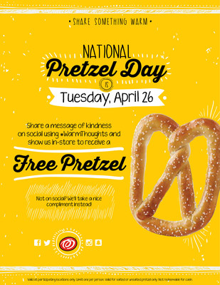 Pretzelmaker(R) is offering customers a warm treat in return for sharing a warm thought on Tuesday, April 26, 2016.