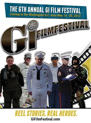 Hollywood Stars and 42 Film Screenings Mark Sixth Annual GI Film Festival, May 14 - 20, 2012, in Washington, DC