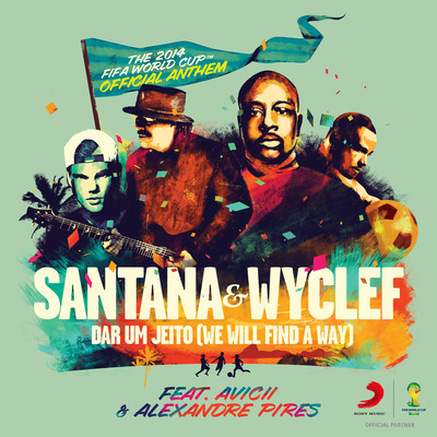 """Santana, Wyclef, Avicii & Alexandre Pires Selected For The Official Anthem Of The 2014 FIFA World Cup(TM) Entitled """"Dar um Jeito (We Will Find A Way)"""".  (PRNewsFoto/Sony Music Entertainment)"""