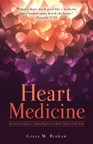 Heart Medicine: Devotions for Imperfect Women Based on the Perfect Truth of Godâeuro(TM)s Word by Greta M. Brokaw, Xulon Press, 2014. (PRNewsFoto/Heart Medicine Devotions Book)