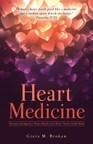 Heart Medicine: Devotions for Imperfect Women Based on the Perfect Truth of Godâeuro(TM)s Word by Greta M. Brokaw, Xulon Press, 2014. (PRNewsFoto/Heart Medicine Devotions Book)