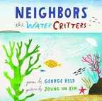 """Cover of new 12"""" x 12"""" picture book by poet George Held and children's artist Joung Un Kim, released January 14, 2015."""