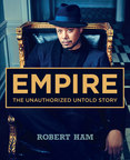 EMPIRE: The Unauthorized Untold Story by Robert Ham