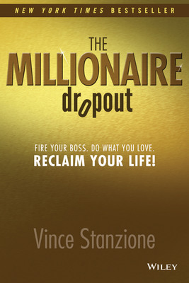The Millionaire Dropout Book, Fire Your Boss, Do What You Love Reclaim Your Life by Vince Stanzione. New York Times Bestseller.  (PRNewsFoto/Vince Stanzione)