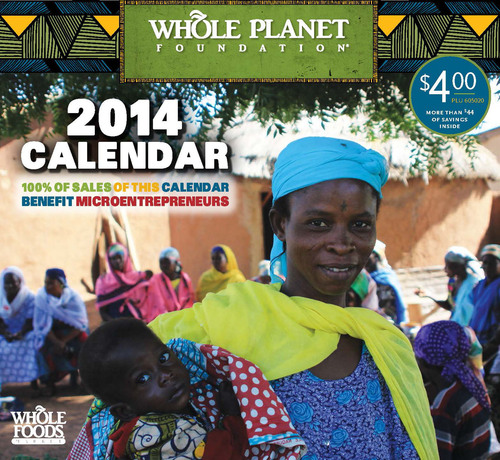 Plan for a purpose: New Whole Planet Foundation calendar to fund poverty alleviation worldwide.  ...