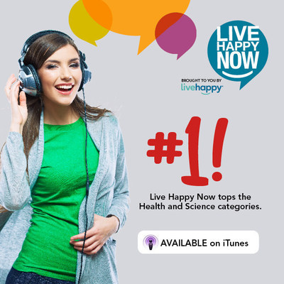 """Newly Launched Live Happy Now Podcast Featured on iTunes """"New and Noteworthy"""" Page. Live Happy Now also ranked as #1 in the Health, and Science and Medicine """"New and Noteworthy"""" Categories during First Week on iTunes."""